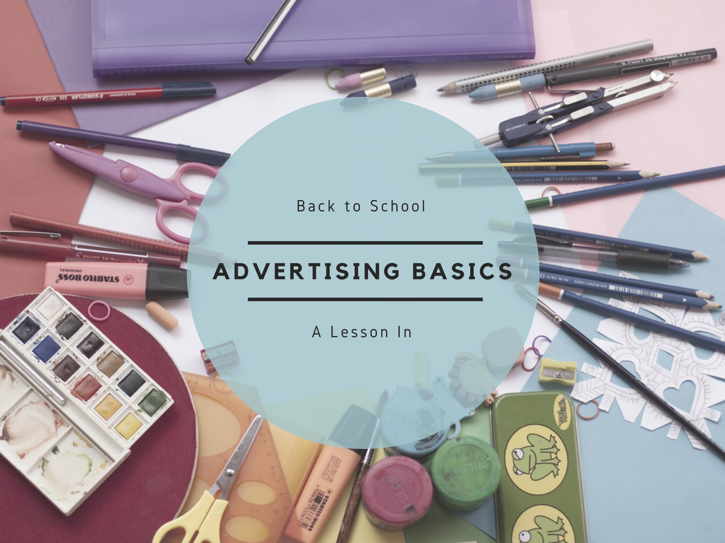 Back To School: A Lesson In Advertising Basics